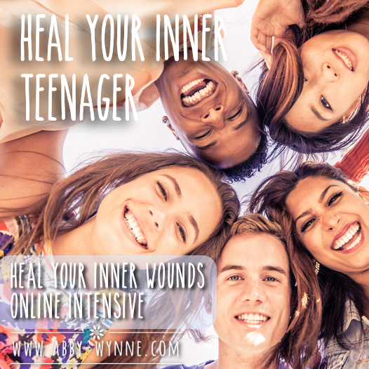 Heal Your Inner Wounds – Healing Your Inner Teenager