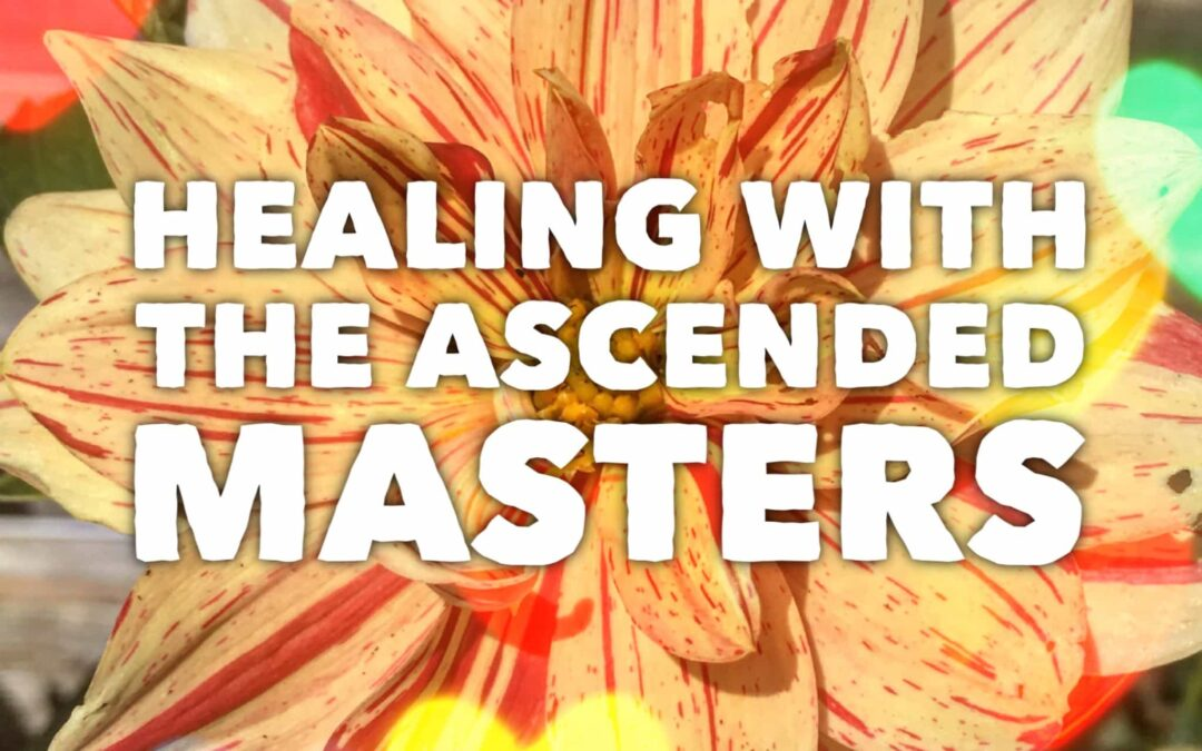 Healing with the Ascended Masters